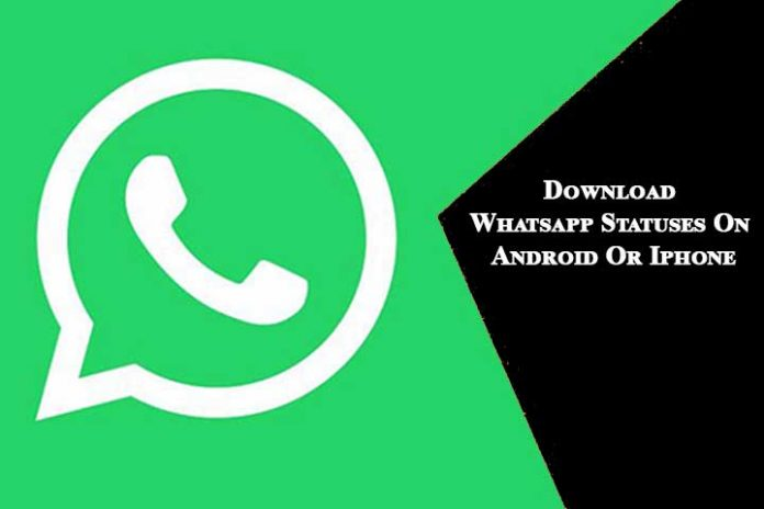 Download-Whatsapp-Statuses-On-Android-Or-Iphone